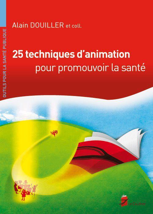 25 techniques d'animation pour promouvoir la santé_Alain Douiller