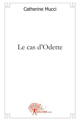 Le cas d'Odette_Catherine Mucci
