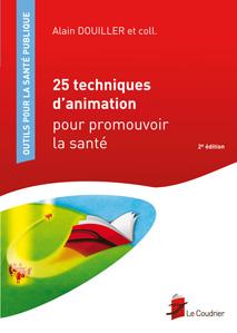 25 techniques d'animation pour promouvoir la santé_seconde édition