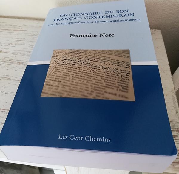 Dictionnaire du bon français contemporain avec des exemples effrontés et des commentaires insolents de Françoise Nore
