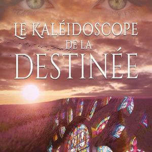Le Kaleidoscope de la destinée